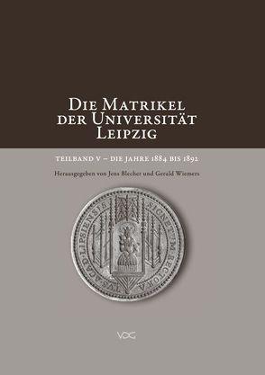 Die Matrikel der Universität Leipzig. Teilband V von Blecher,  Jens, Wiemers,  Gerald