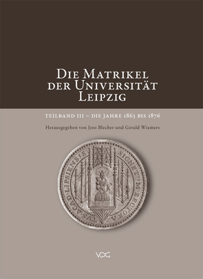 Die Matrikel der Universität Leipzig von Blecher,  Jens, Wiemers,  Gerald