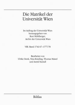 Die Matrikel der Universität Wien von Denk,  Ulrike, Knieling,  Nina, Maisel,  Thomas, Mühlberger,  Kurt, Steindl,  Astrid