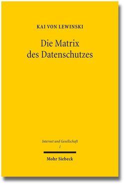 Die Matrix des Datenschutzes von Lewinski,  Kai von