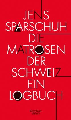 Die Matrosen der Schweiz von Sparschuh,  Jens