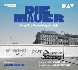 Die Mauer. Die größte Wandzeitung der Welt von Neuss,  Wolfgang, Steckel,  Ronald