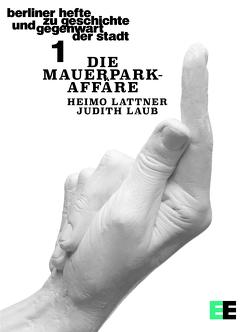 Die Mauerpark-Affäre von Lattner,  Heimo, Laub,  Judith