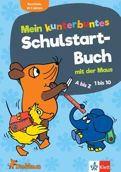 Die Maus Mein kunterbuntes Schulstart-Buch mit der Maus
