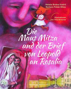 Die Maus Mitza und der Brief von Leopold an Rosalia von Brinovar,  Tina, Kodrič,  Nataša Budna, Mikec,  Barbara Pešak
