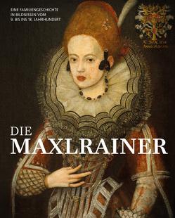 Die Maxlrainer von Prinz von Lobkowicz,  Dr. Erich, Schneider,  Axel, Schneider,  Prof. Dr. Ulrich, Verlag Lutz Garnies