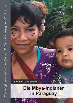 Die Mbya-Indianer in Paraguay von Müller,  Klaus W., Ortlieb,  Grete, Ortlieb,  Karl