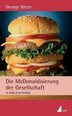 Die McDonaldisierung der Gesellschaft von Ritzer,  George, Vogel,  Sebastian