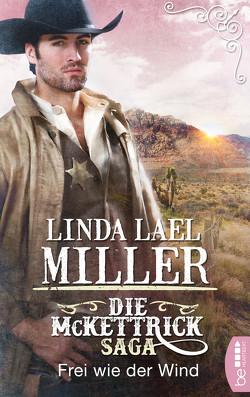 Die McKettrick-Saga – Frei wie der Wind von Honnef,  Joachim, Lael Miller,  Linda