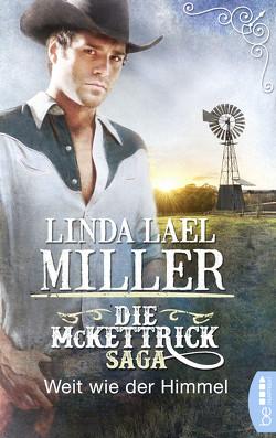 Die McKettrick-Saga – Weit wie der Himmel von Lael Miller,  Linda, Moreno,  Ulrike