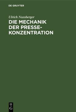 Die Mechanik der Pressekonzentration von Nussberger,  Ulrich