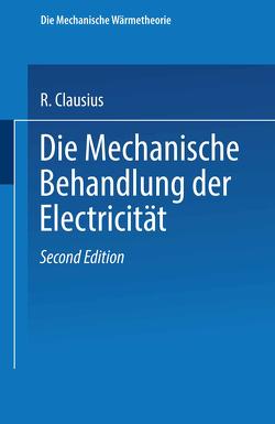 Die Mechanische Behandlung der Electricität von Clausius,  R.