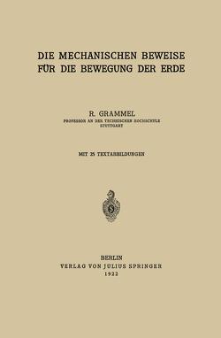 Die Mechanischen Beweise für die Bewegung der Erde von Grammel,  R.