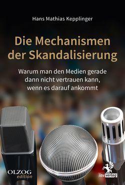 Die Mechanismen der Skandalisierung von Kepplinger,  Hans Mathias