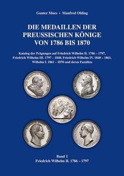 Die Medaillen der preußischen Könige von 1786 bis 1870 von Mues,  Gunter, Olding,  Manfred