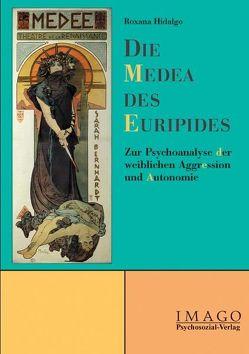 Die Medea des Euripides von Hidalgo,  Roxana
