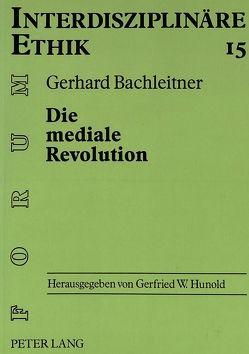 Die mediale Revolution von Bachleitner,  Gerhard