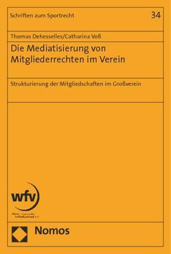 Die Mediatisierung von Mitgliederrechten im Verein von Dehesselles,  Thomas, Voß,  Catharina