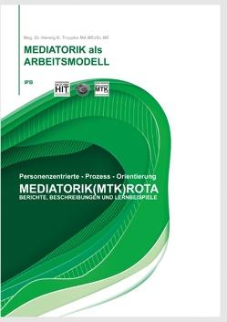 Die Mediatorik als Arbeitsmodell von Troppko,  Herwig K.