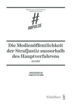 Die Medienöffentlichkeit der Strafjustiz ausserhalb des Hauptverfahrens von Schoop,  Luca, Sutter-Somm,  Thomas