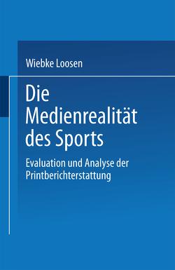 Die Medienrealität des Sports von Loosen,  Wiebke