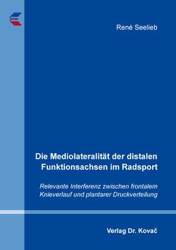 Die Mediolateralität der distalen Funktionsachsen im Radsport von Seelieb,  René