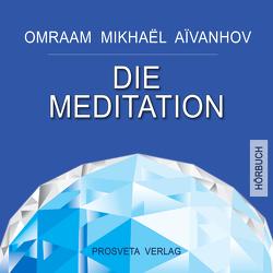 Die Meditation von Aivanhov,  Omraam Mikhael