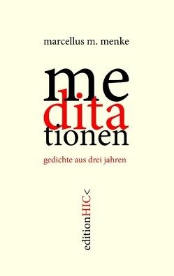 die meditationen von Menke,  Marcellus M.
