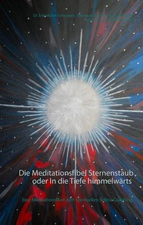 Die Meditationsfibel Sternenstaub oder In die Tiefe himmelwärts von Harle,  Heike, Kabelin,  Stephanie, Knöpfle,  Ingrid, Müller Schoppen,  Erik, Simon,  Sigrid