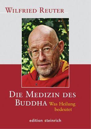Die Medizin des Buddha von Reuter,  Wilfried