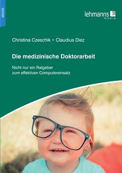 Die medizinische Doktorarbeit von Czeschik,  Christina, Diez,  Claudius