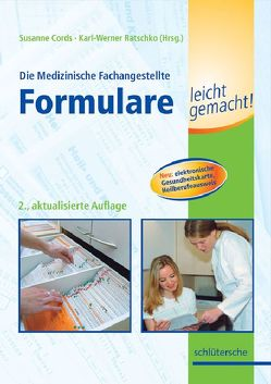 Die Medizinische Fachangestellte – Formulare leicht gemacht! von Cords,  Susanne, Ratschko,  Karl-Werner