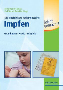 Die Medizinische Fachangestellte – Impfen leicht gemacht! von Ratschko,  Karl-Werner, Stolten,  Petra-Nicolin