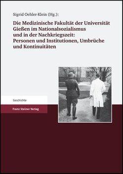 Die Medizinische Fakultät der Universität Gießen 1607 bis 2007. Band II von Oehler-Klein,  Sigrid