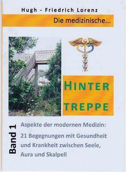 Die medizinische Hintertreppe (Band 2) von Lorenz,  Hugh-Friedrich