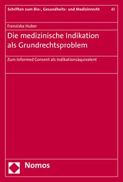Die medizinische Indikation als Grundrechtsproblem von Huber,  Franziska