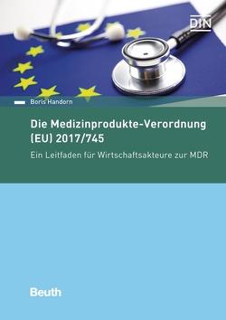 Die Medizinprodukte-Verordnung (EU) 2017/745 – Buch mit E-Book von Handorn,  Boris