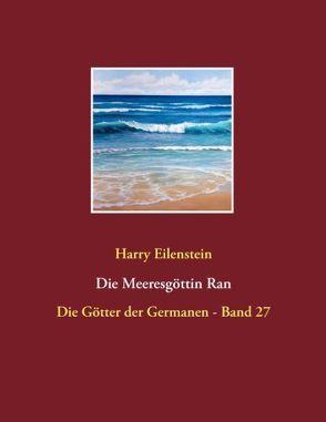 Die Meeresgöttin Ran von Eilenstein, Harry