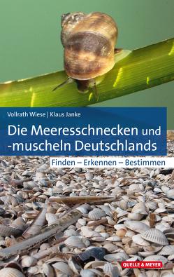 Die Meeresschnecken und -muscheln Deutschlands von Janke,  Klaus, Wiese,  Vollrath