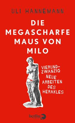 Die megascharfe Maus von Milo von Hannemann,  Uli