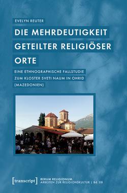 Die Mehrdeutigkeit geteilter religiöser Orte von Reuter,  Evelyn