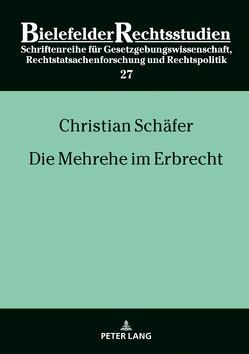 Die Mehrehe im Erbrecht von Schaefer,  Christian