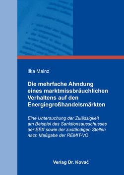 Die mehrfache Ahndung eines marktmissbräuchlichen Verhaltens auf den Energiegroßhandelsmärkten von Mainz,  Ilka