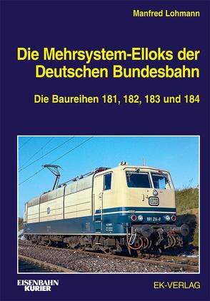 Die Mehrsystem-Elloks der Deutschen Bundesbahn von Lohmann,  Manfred