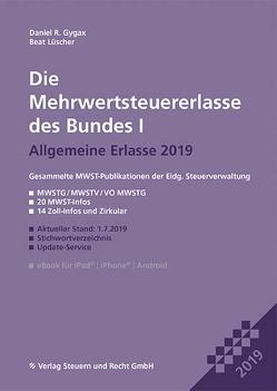 Die Mehrwertsteuererlasse des Bundes I 2019 von Gygax,  Daniel R., Lüscher,  Beat