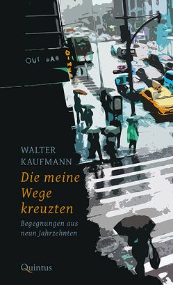 Die meine Wege kreuzten von Kaufmann,  Walter