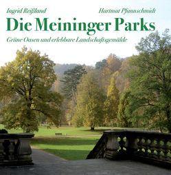 Die Meininger Parks von Pfannschmidt,  Hartmut, Reissland,  Ingrid