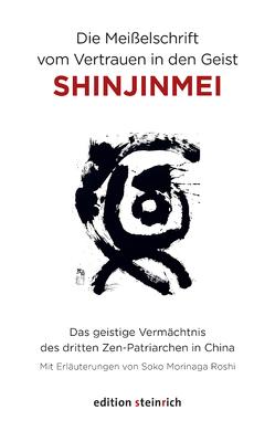Die Meißelschrift vom Vertrauen in den Geist, Shinjinmei von Jarand,  Ursula, Morinaga Roshi,  Soko