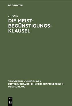 Die Meistbegünstigungs-Klausel von Glier,  L., Wolf,  Julius