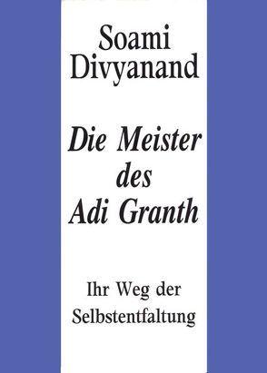 Die Meister des Adi Granth von Divyanand,  Soami, Kreutzer,  Anke